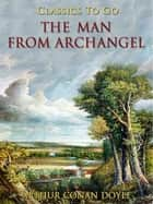 The Man from Archangel ebook by A. Conan Doyle
