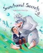 Snowbound Secrets ebook by Virginia Kroll, Nívola Uyá