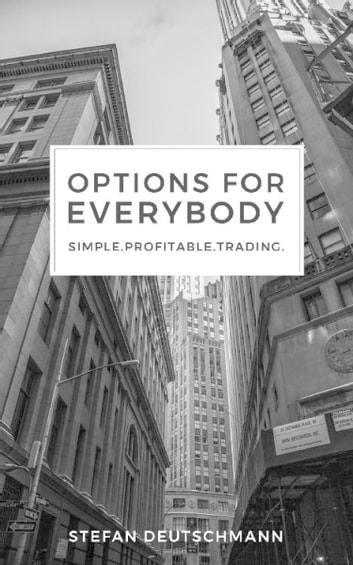 Options for everybody - Simple. Profitable. Trading eBook by Stefan Deutschmann