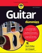 Guitar For Dummies ebook by Mark Phillips, Jon Chappell, Hal Leonard Corporation