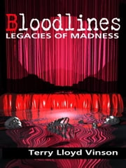 Bloodlines: Legacies of Madness ebook by Vinson, Terry Loyd