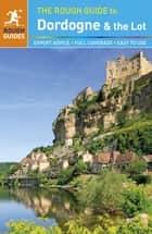 The Rough Guide to Dordogne & the Lot ebook by Jan Dodd