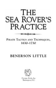 The Sea Rover's Practice ebook by Benerson Little
