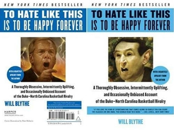 To Hate Like This Is to Be Happy Forever - A Thoroughly Obsessive, Intermittently Uplifting, and Occasionally Unbiased Account of the Duke-North Carolina Basketball Rivalry ebook by Will Blythe
