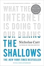 The Shallows: What the Internet Is Doing to Our Brains eBook by Nicholas Carr