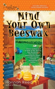 Mind Your Own Beeswax ebook by Hannah Reed