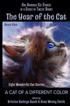 The Year of the Cat: A Cat of a Different Color ebook by Kristine Kathryn Rusch, Dean Wesley Smith, Dory Crowe,...