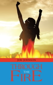 Through the Fire ebook by Jeri Johnson