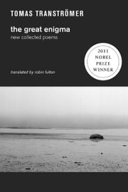 The Great Enigma: New Collected Poems ebook by Tomas Transtromer,Robin Fulton