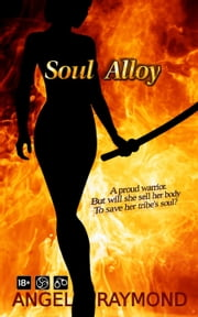 Soul Alloy - The Nine Kingdoms, #1 ebook by Angel Raymond