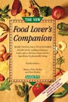 The New Food Lover's Companion, 4th Edition ebook by Sharon Tyler Herbst, Ron Herbst