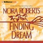 Finding the Dream audiobook by Nora Roberts