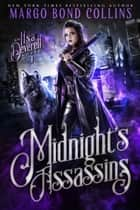 Midnight's Assassins ebook by Margo Bond Collins