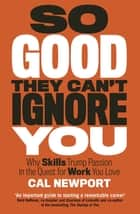 So Good They Can't Ignore You ebook by