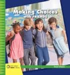 Making Choices with Friends ebook by Diane Lindsey Reeves