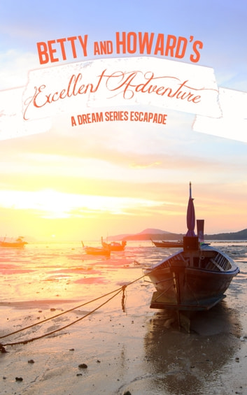 Betty & Howard's Excellent Adventure (A Dream Doctor Mysteries story) ebook by J.J. DiBenedetto