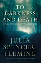 To Darkness and to Death: Clare Fergusson/Russ Van Alstyne 4 eBook by Julia Spencer-Fleming