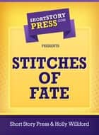 Stitches of Fate ebook by Holly Williford