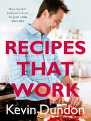 Recipes That Work ebook by Kevin Dundon
