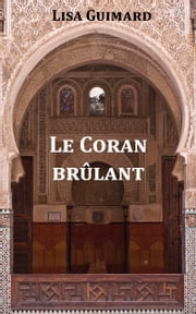 Le Coran Brûlant ebook by Lisa Guimard