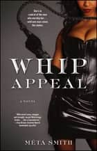 Whip Appeal ebook by Meta Smith