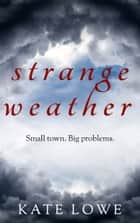 Strange Weather (Riley Pope Book 1) ebook by Kate Lowe