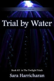 Trial by Water ebook by Sara Harricharan