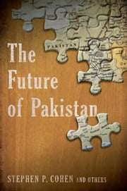 The Future of Pakistan ebook by Stephen P. Cohen
