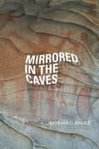 Mirrored in the Caves ebook by Barbara D. Janusz