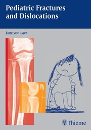 Pediatric Fractures and Dislocations ebook by Lutz von Laer