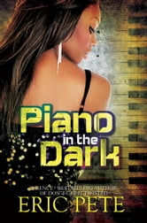 Piano in the Dark ebook by Eric Pete
