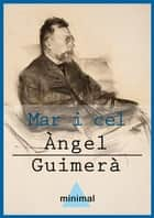 Mar i cel ebook by Àngel Guimerà