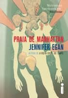Praia de Manhattan eBook by Jennifer Egan