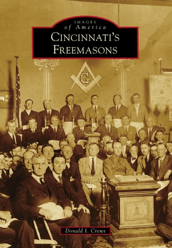 Cincinnati's Freemasons ebook by Donald I. Crews