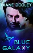 Blue Galaxy ebook by Diane Dooley