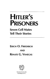 Hitler's Prisoners ebook by Erich Friedrich; Renate Vanegas