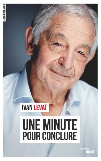 Une minute pour conclure eBook by Ivan LEVAÏ