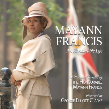 Mayann Francis - An Honourable Life audiobook by The Honourable Mayann Francis