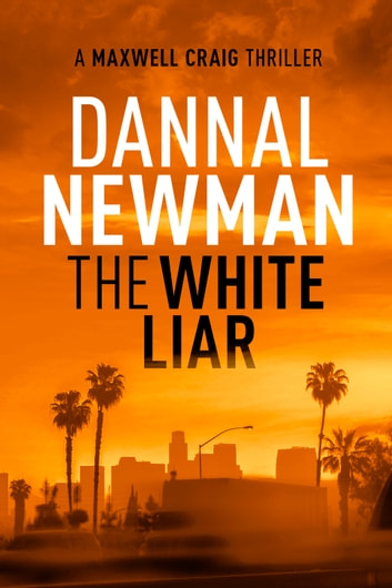 The White Liar ebook by Dannal Newman