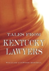 Tales from Kentucky Lawyers ebook by William Lynwood Montell