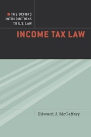 The Oxford Introductions to U.S. Law:Income Tax Law ebook by Edward McCaffery