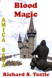 Blood Magic (Amica Saga #4) ebook by Richard S. Tuttle
