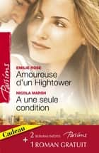 Amoureuse d'un Hightower - A une seule condition - Le voile du désir (Harlequin Passions) ebook by Emilie Rose, Nicola Marsh, Darlene Gardner