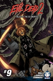 Evil Dead 2: Tales of the Ex-Mortis Chapter 9 - Say Your Prayers ebook by Georgia Ball,Eduardo Garcia,Chris Summers,Jacob Bascle,Dave Land,Taylor Smith,Eduardo Garcia,Chris Summers