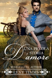Una piccola storia d'amore ebook by Lexy Timms