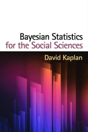 Bayesian Statistics for the Social Sciences ebook by Kaplan, David