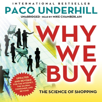 Why We Buy, Updated and Revised Edition - The Science of Shopping audiobook by Paco Underhill