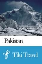 Pakistan Travel Guide - Tiki Travel ebook by Tiki Travel