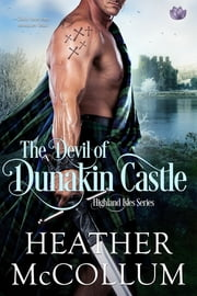 The Devil of Dunakin Castle ebook by Heather McCollum