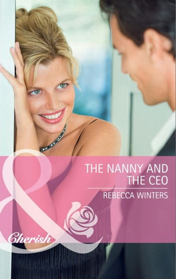The Nanny and the CEO (Mills & Boon Cherish) eBook by Rebecca Winters